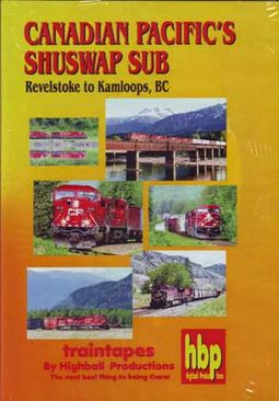 Trains - Canadian Pacific's Shuswap Sub