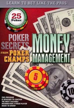 Poker Secrets from Poker Champs - Money Management