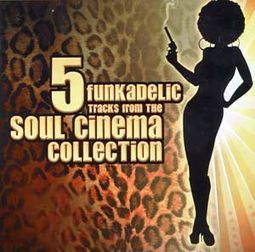 Soul Cinema Sampler: 5 Funkadelic Tracks from the