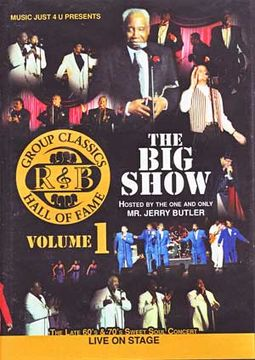 R&B Group Classics Hall of Fame: The Big Show,