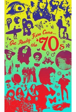 Get Ready, Here Come... The '70s (3-CD)