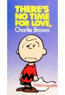 There's No Time for Love, Charlie Brown