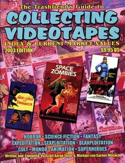 The Trashfiend's Guide to Collecting Videotapes