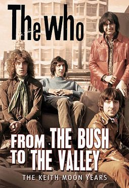 From the Bush to the Valley: The Keith Moon Years