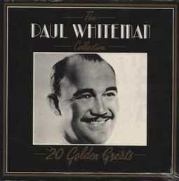 The Paul Whiteman Collection: 20 Golden Greats