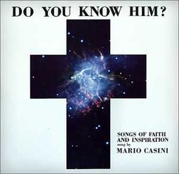 Do You Know Him? Songs of Faith and Inspiration