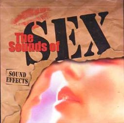 Sound Effects Sounds of Sex - Sound Effects: http://www.oldies.com/product-view/15272G.html