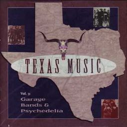 Texas Music, Volume 3 - Garage Bands & Psychedelia