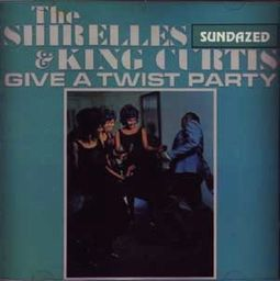 Shirelles & King Curtis Give A Twist Party
