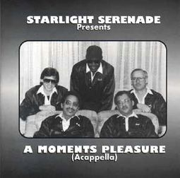 Starlight Serenade Presents A Moments Pleasure