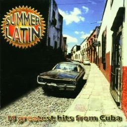 Summer Latin: 14 Greatest Hits from Cuba