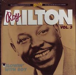 Roy Milton, Volume 3 - Blowin' With Roy