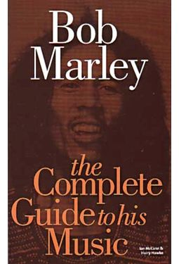 Bob Marley - Complete Guide To His Music