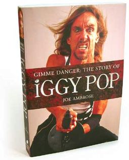 Iggy Pop - Gimme Danger: The Story of Iggy Pop