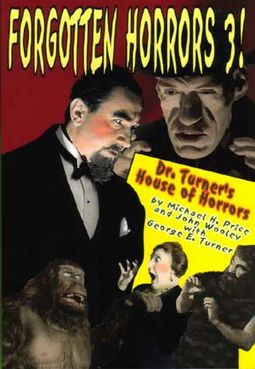 Forgotten Horrors 3: Dr. Turner's House of Horrors