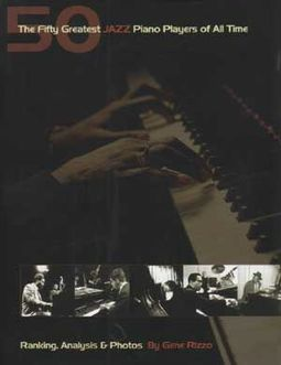 Fifty Greatest Jazz Piano Players of All Time