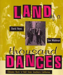 Land of A Thousand Dances: Chicano Rock 'N' Roll