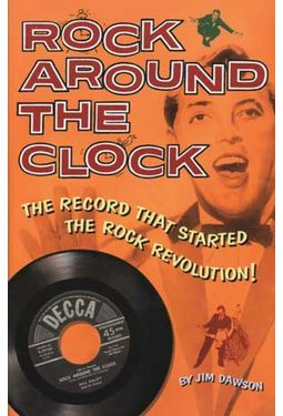 Rock Around the Clock: The Record that Started