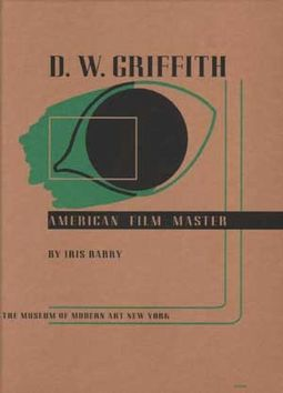 D.W. Griffith - American Film Master (MOMA Art