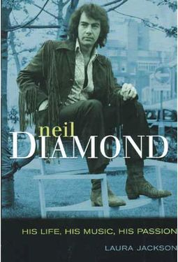 Neil Diamond - His Life, His Music, His Passion