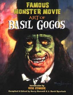 Basil Gogos - Famous Monster Movie Art of Basil