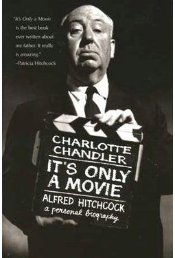 Alfred Hitchcock - It's Only a Movie: A Personal