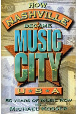 How Nashville Became Music City, U.S.A.: 50 Years