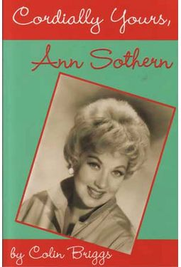 Ann Sothern - Cordially Yours, Ann Sothern