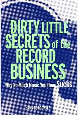 Dirty Little Secrets Of The Record Business - Why