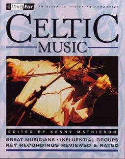 Celtic Music - Third Ear: The Essential Listening
