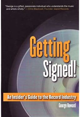 Getting Signed! - An Insider's Guide To The