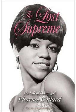 Florence Ballard - The Lost Supreme: The Life of