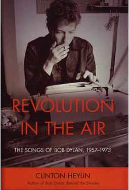 Bob Dylan - Revolution In The Air: The Songs of