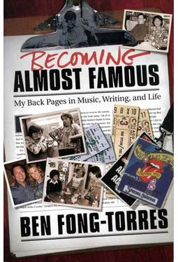 Ben Fong-Torres - Becoming Almost Famous: My Back