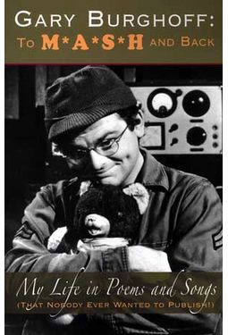 Gary Burghoff - To M*A*S*H And Back: My Life In