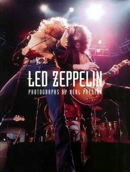 Led Zeppelin - Photographs By Neal Preston