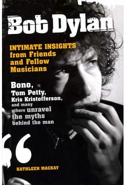 Bob Dylan - Intimate Insights From Friends And