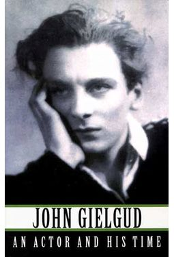 John Gielgud - An Actor and His Time