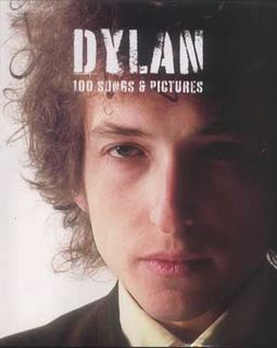 Bob Dylan - 100 Songs & Pictures