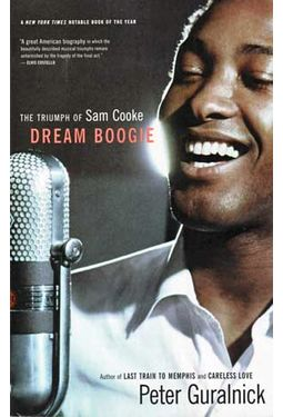 Sam Cooke - Dream Boogie: The Triumph of Sam Cooke