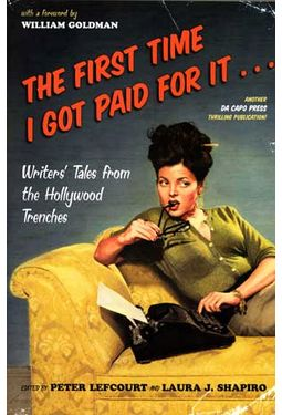 The First Time I Got Paid For It: Writers' Tales