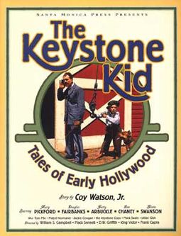 The Keystone Kid: Tales Of Early Hollywood