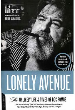 Doc Pomus - Lonely Avenue: The Unlikely Life &