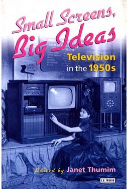 Small Screens, Big Ideas - Television In The 1950s