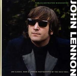 John Lennon - The Illustrated Biography