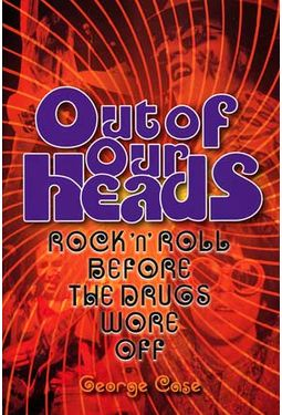Out Of Our Heads: Rock 'N' Roll Before The Drugs