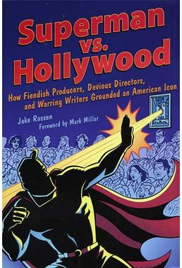 Superman - Superman vs. Hollywood: How Fiendish