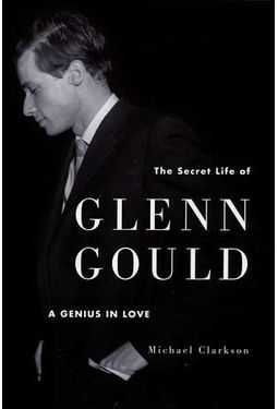 Glenn Gould - The Secret Life of Glenn Gould: A