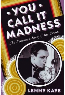 You Call It Madness: The Sensuous Song of the