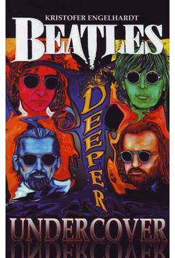 The Beatles - Deeper Undercover